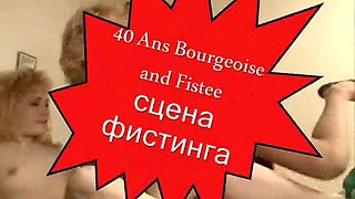 40 Ans Bourgeoise and Fistee (fisting scene)