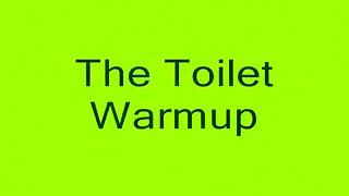 Toilet Warmup